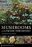 Mushrooms of the Pacific Northwest: T...