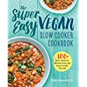 The Super Easy Vegan Slow Cooker Cookbook Kindle Edition