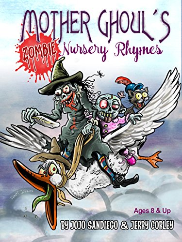 Mother Ghoul's Zombie Nursery Rhymes: Funny Zombie Nursery Rhymes For Kids Ages 8  & Up -