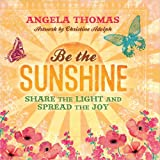 Be the Sunshine, Angela Thomas, 0736951792