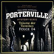 Träume der Termiten (Porterville 4)   John Beckmann, Ivar Leon Menger