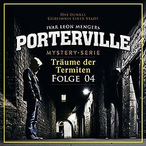 Träume der Termiten (Porterville 4) Hörbuch