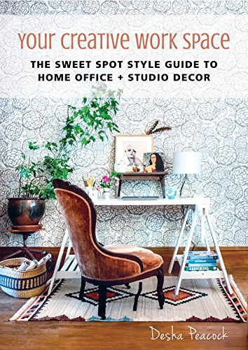 Book Cover: Your Creative Work Space: The Sweet Spot Style Guide to Home Office   Studio Decor