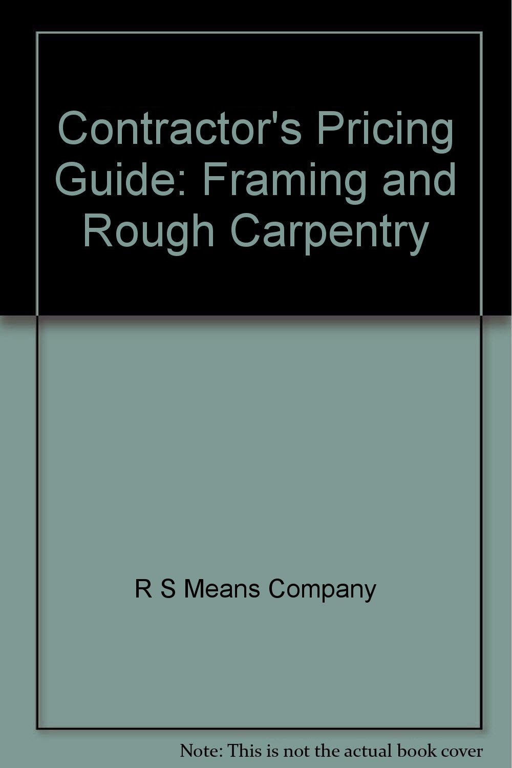 Contractor's Pricing Guide: Framing and Rough Carpentry: R S Means Company:  9780876295212: Amazon.com: Books