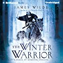 The Winter Warrior: A Novel of Medieval England Audiobook by James Wilde Narrated by Simon Vance