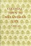 Colonial Town to Melanesian City, Nigel Denis Oram, 9980945788