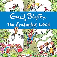 The Enchanted Wood Audiobook by Enid Blyton Narrated by Kate Winslet