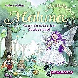 Geschichten aus dem Zauberwald (Maluna Mondschein 2)