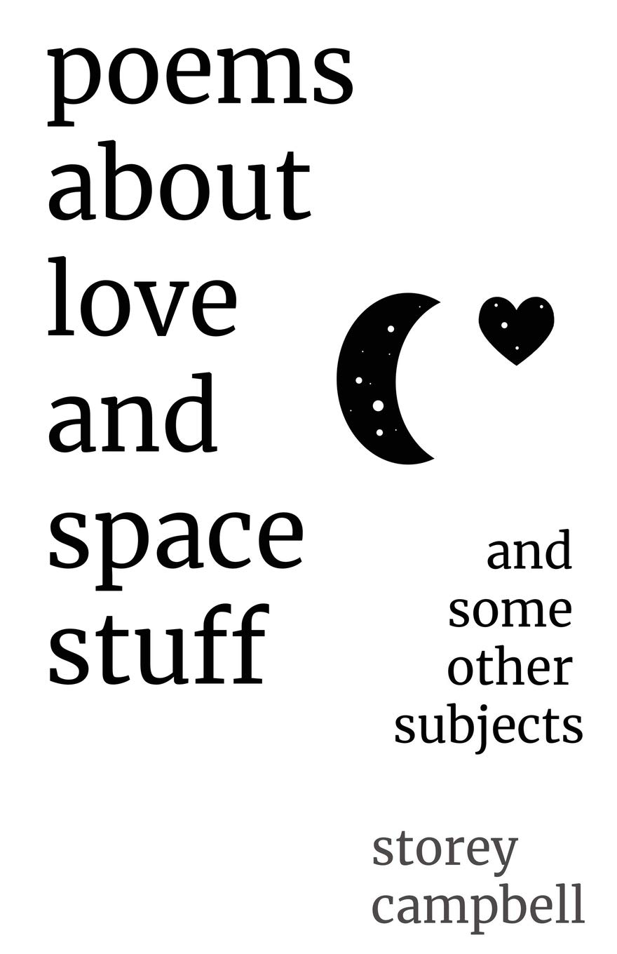Poems About Love And Space Stuff  And Some Other Subjects
