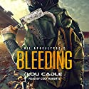 Bleeding: Oil Apocalypse, Book 2 Audiobook by Lou Cadle Narrated by Cody Roberts