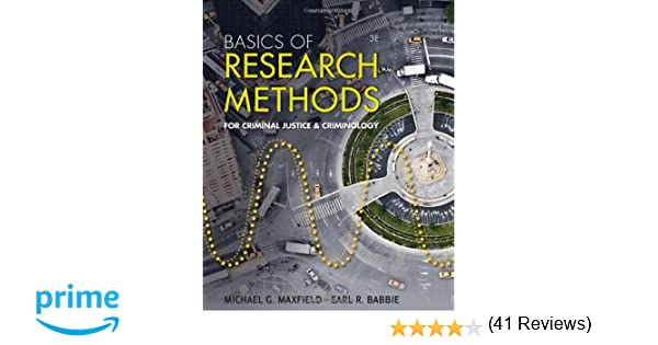 Basics of research methods for criminal justice and criminology basics of research methods for criminal justice and criminology michael g maxfield earl r babbie 9781111346911 amazon books fandeluxe Choice Image