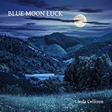 Blue Moon Luck Audiobook by Linda Collison Narrated by Joseph John Raymond Rocca