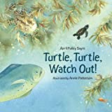 Turtle, Turtle, Watch Out!, April Pulley Sayre, 1580891489