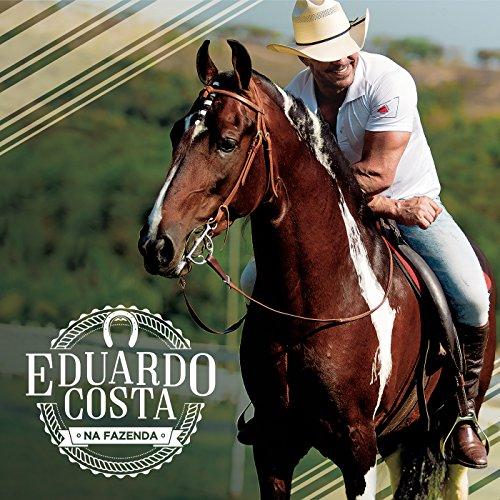 ... Eduardo Costa na Fazenda