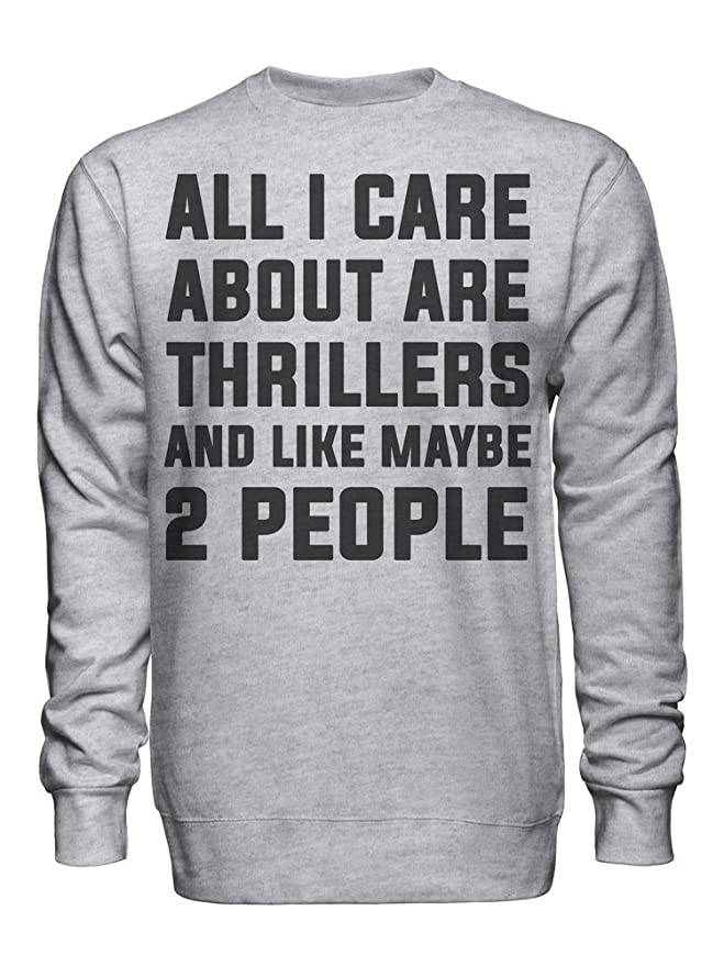 graphke All I Care About are Thrillers and Like Maybe 2 People Unisex Crew Neck Sweatshirt