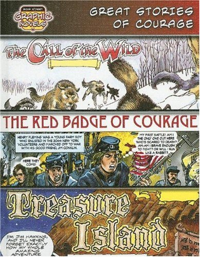 Download Great Stories of Courage /Call of the Wild/ Red Badge of Courage/ Treasure Island: The Call of the Wild/ the Red Badge of Courage/Treasure Island (Bank Street Graphic Novels) PDF