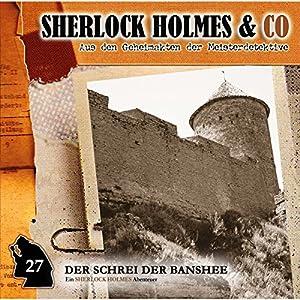 Der Schrei der Banshee 2 (Sherlock Holmes & Co 27) Hörspiel