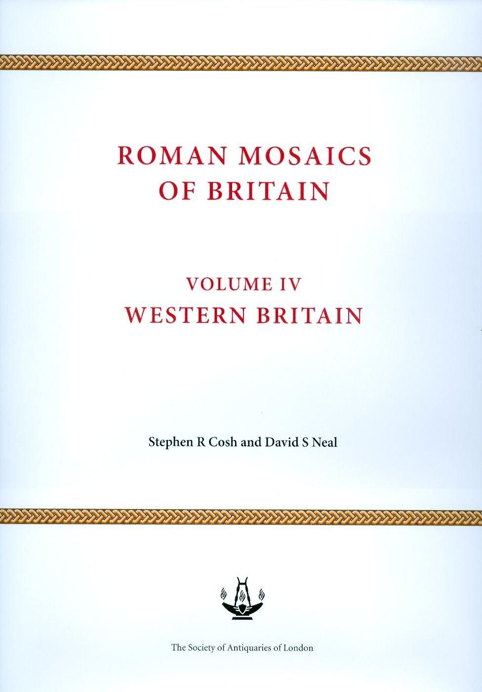 4: Roman Mosaics of Britain Volume IV: Western Britain