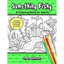 Something Fishy: A Coloring Book For Adults (Chroma Tome) (Volume 5)