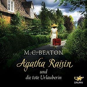 Agatha Raisin und die tote Urlauberin (Agatha Raisin 6) Audiobook