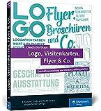 Logo, Visitenkarten, Flyer & Co.: Geschäftsausstattung und Werbung selbst gestalten – inkl. Plakat, Broschüre und Briefpapier