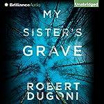 My Sister's Grave | Robert Dugoni