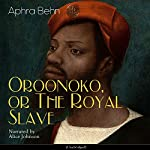 Oroonoko, or the Royal Slave | Aphra Behn
