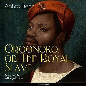 Oroonoko, or the Royal Slave Audiobook