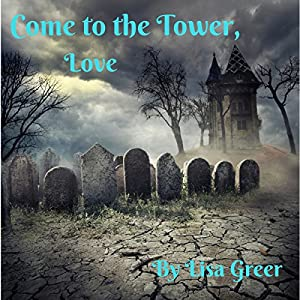 Come to the Tower, Love Audiobook