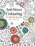 Anti-Stress Colouring: doodle & dream: A beautiful, inspiring & calming colouring book