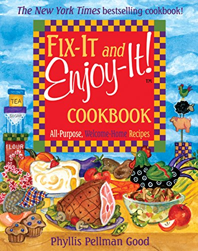 Fix-It and Enjoy-It: All-Purpose, Welcome-Home Recipes by Phyllis Good