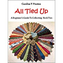 All Tied Up - A Beginner's Guide To Collecting Neck Ties