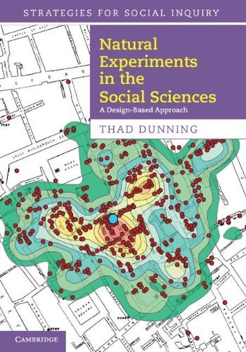 Natural Experiments in the Social Sciences: A Design-Based Approach (Strategies for Social Inquiry) by Thad Dunning (2012-10-08)