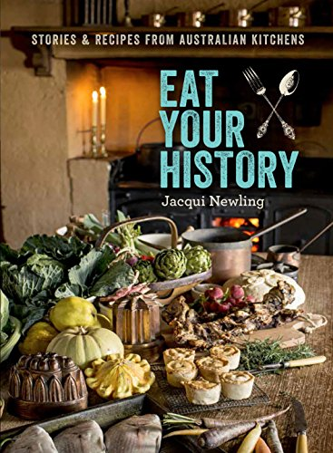 Eat Your History: Stories and Recipes from Australian Kitchens