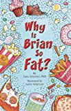 Why Is Brian So Fat?, Gary Solomon, 193629074X
