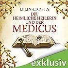 Die heimliche Heilerin und der Medicus Hörbuch von Ellin Carsta Gesprochen von: Gabriele Blum