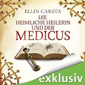 Die heimliche Heilerin und der Medicus Hörbuch