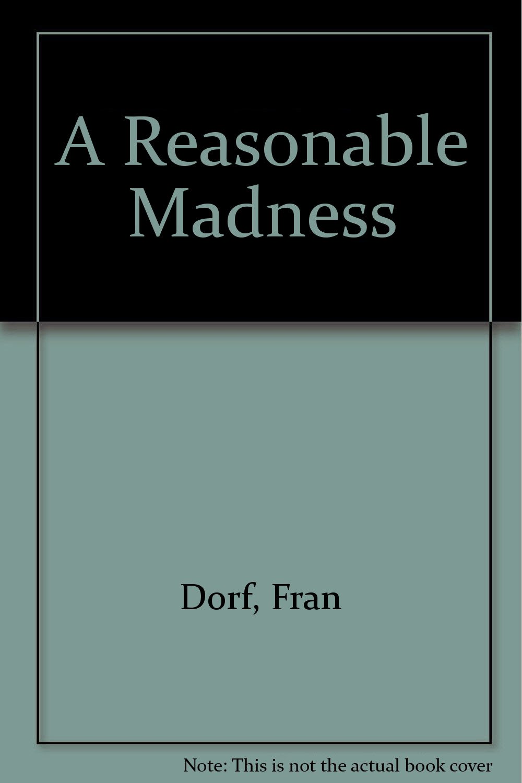 A Reasonable Madness