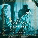 Alice I Have Been: A Novel | Melanie Benjamin