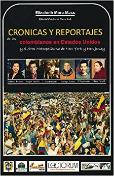 Book Cronicas y reportajes de los colombianos en Estados Unidos / Chronicles and reports of Colombians in the United States (Spanish Edition)