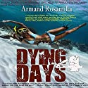 Dying Days 4 Audiobook by Armand Rosamilia Narrated by Amanda M. Lehman