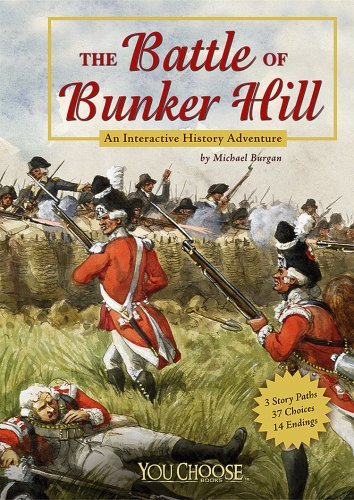 Download The Battle of Bunker Hill: An Interactive History Adventure (You Choose Books) (You Choose: History) pdf epub