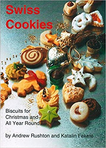 Swiss Cookies Biscuits For Christmas And All Year Round Katalin