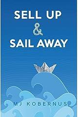 Sell Up & Sail Away Kindle Edition
