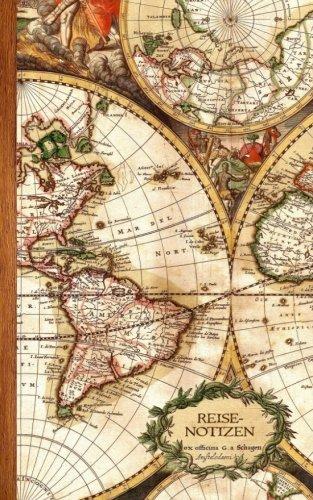 Reisenotizen: Geschenke / Kleine Reisetagebuch / Notizbuch [ Antiken Karte * 12,7 x 20,3 cm * Taschenbuch ] (Weltreisen) (German Edition) (Reisen-geschenk-karten)