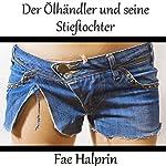 Der ?lh?ndler und seine Stieftochter (German Edition)   Fae Halprin