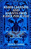 Kabir Legends and Ananta-Das's Kabir Parachai : With a Translation of the Kabir Parachai Prepared in Collaboration with Jagdish Kumar and Uma Thukral and with an Edition of the Niranjani Panthi Recension of This Work, Lorenzen, David N., 0791404625