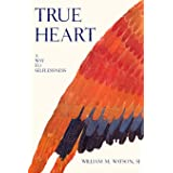 True Heart: A Way to Selflessness