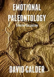 Emotional Paleontology: A Poetry Collection