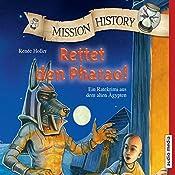 Rettet den Pharao! Ein Ratekrimi aus dem alten Ägypten (Mission History) | Renée Holler